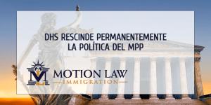 La administración de Biden termina permanentemente la política del MPP