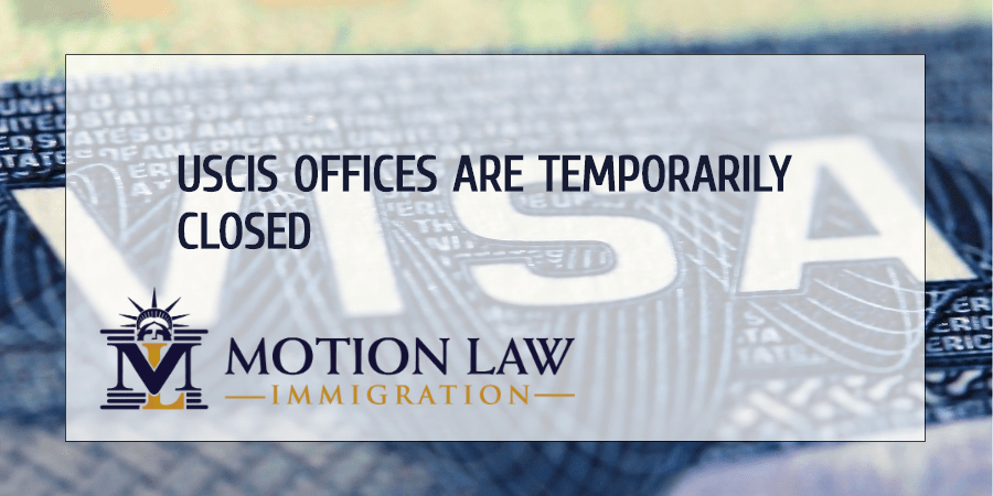 Offices closed temporarily for immigration offices from USCIS