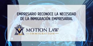 Empresario asegura que Estados Unidos necesita más inmigrantes