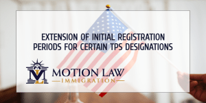 Biden's DHS extends initial TPS registration period for certain countries