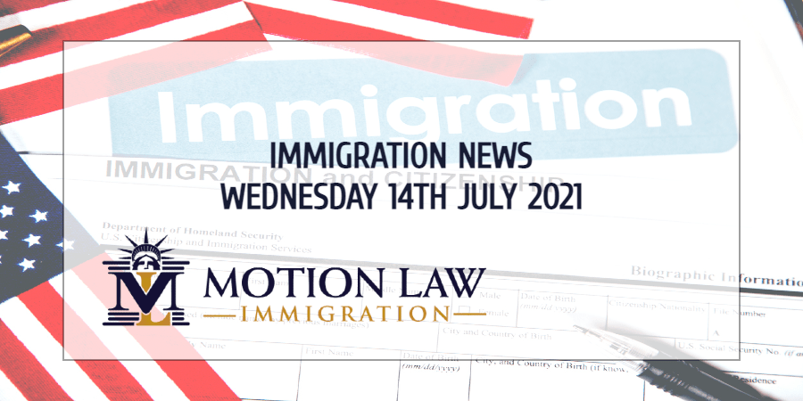 Learn About the Latest Immigration News as of 07/14/2021
