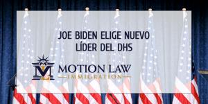 Biden anuncia quién será el Secretario del DHS