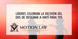 Líderes celebran la decisión del DHS de extender el TPS para Haití