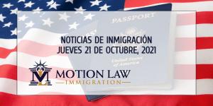 Conozca Acerca de las Noticias de Inmigración del 10/21/2021