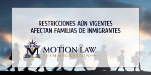 Familias inmigrantes afectadas por otras restricciones aún vigentes