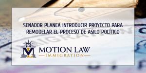 Senador Planea reintroducir propuesta que dificultaría el proceso de asilo político