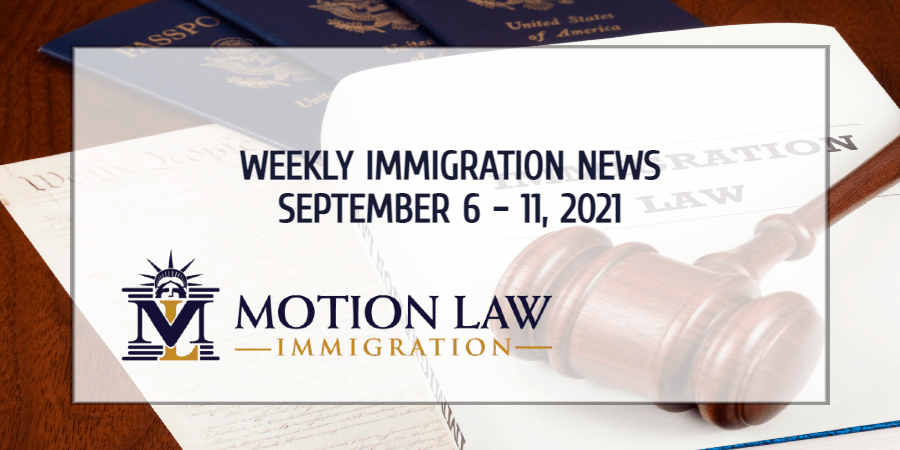 immigration news recap for the first week of September 2021