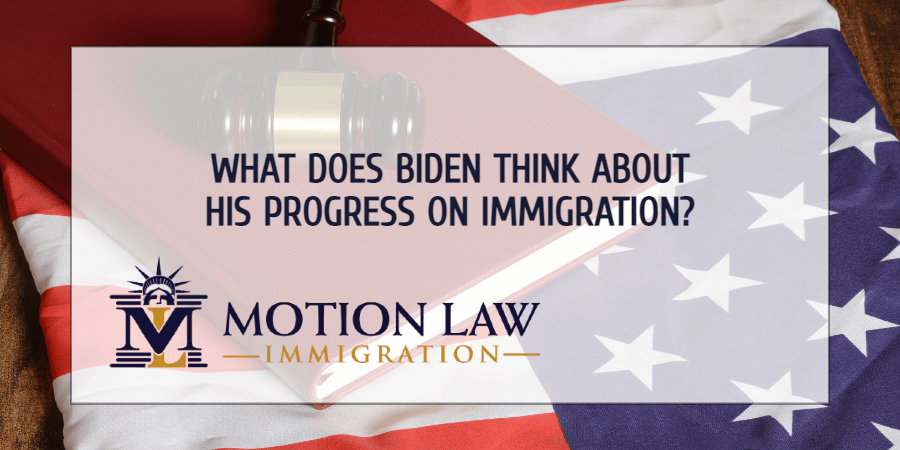 Biden's views on his administration's progress on immigration