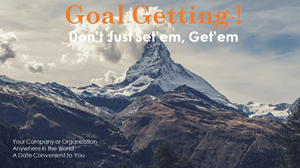Goal Getting - Don't Just Set'em, Get'em cover for presentations.
