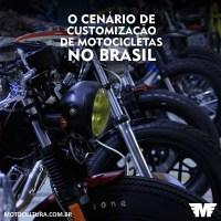 O cenário da customização de motocicletas no Brasil