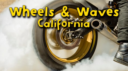 Wheels and Waves California