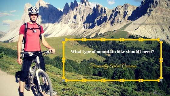 What type of mountain bike should I need-