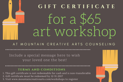 Mountain Creative Arts Counseling Art Workshop Gift Certificate
