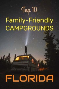 pinterest pin for blog post: Top 10 Family-Friendly Campgrounds in Florida