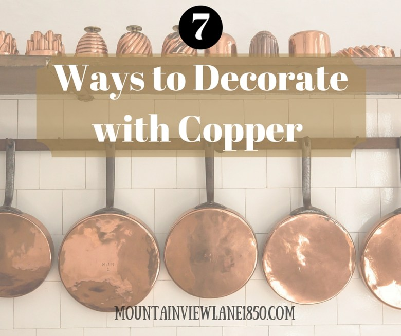 7 Ways to Decorate with Copper