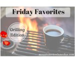 Friday Favorites-Grilling Edition at Mountain View Lane blog