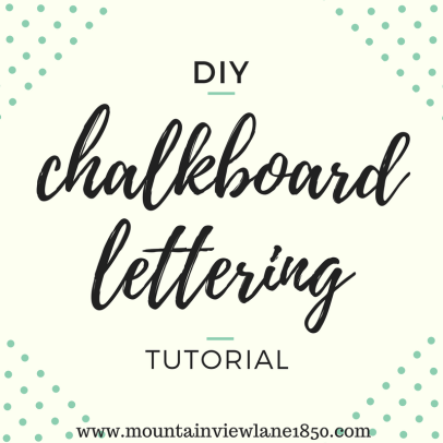 diy chalkboard lettering signs | mountainviewlane1850.com