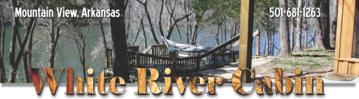 White River Cabin in Mountain View Ar