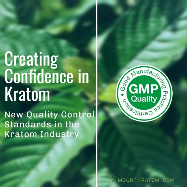Article that discuss the new gmp standards in the kratom industry