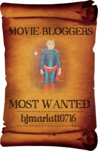 Movie Blogger's Most Wanted - BJMarlatt0716