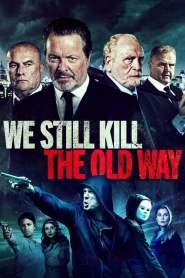 มาเฟียขย้ำนักเลง We Still Kill the Old Way (2014)