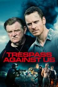 ปล้น แยก แตก หัก Trespass Against Us (2016)