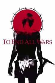 ค่ายนรกสะพานแม่น้ำแคว To End All Wars (2001)
