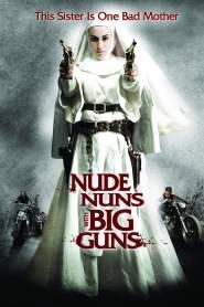 ล้างบาปแม่ชีปืนโหด Nude Nuns with Big Guns (2010)