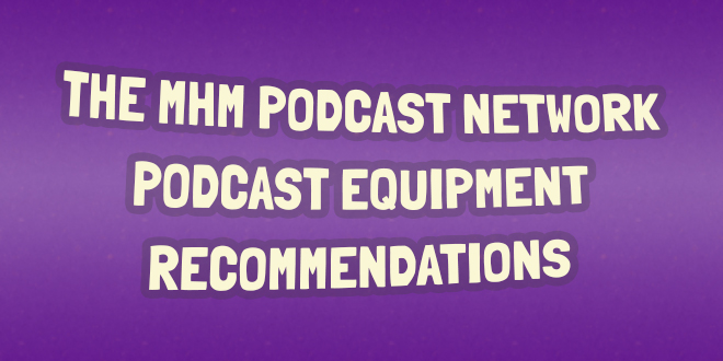 Best Podcast Equipment Recommendations