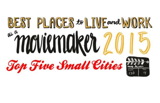 Best places to live and work as a moviemaker 2015 top for Best small city to live in