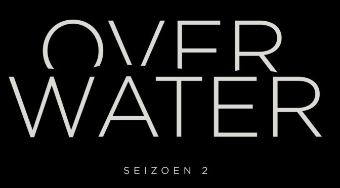 Over Water S2 recensie in het Havenhuis van Antwerpen op Eén [eerste indruk]