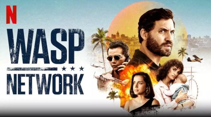 Wasp Network recensie op Netflix België