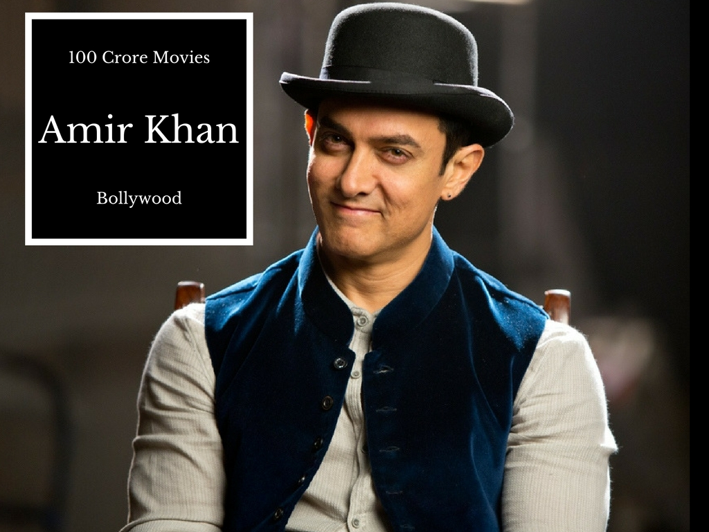 Aamir Khan 100 Crore Movies List