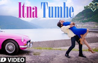 Itna Tumhe Video Song From Machine Poster