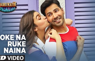 Roke Na Ruke Naina Video Song Badrinath Ki Dulhania