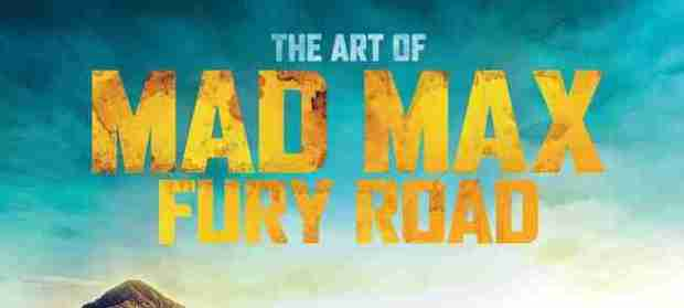 the-art-of-mad-max-fury-road-review