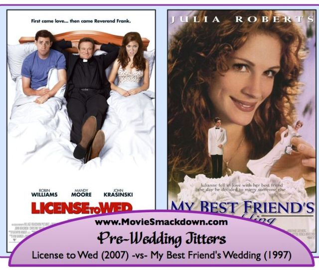 License To Wed Vs My Best Friends Wedding