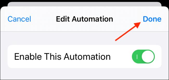 Appuyez sur Terminé à partir de l'écran d'automatisation d'édition