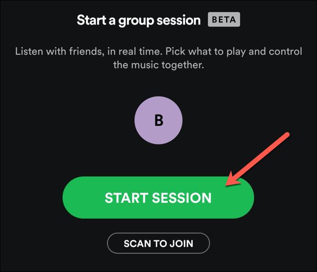 Appuyez sur Démarrer la session pour démarrer une nouvelle session de groupe Spotify.