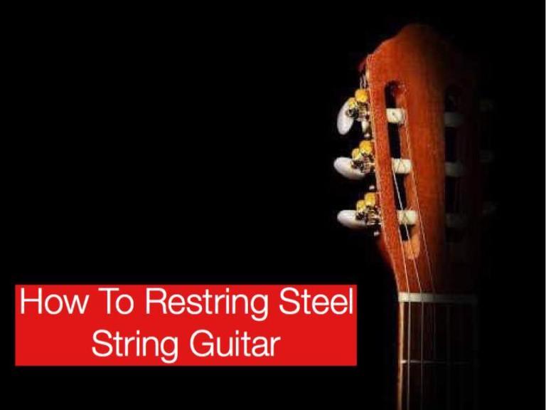 How To Retsring Steel String Guitars