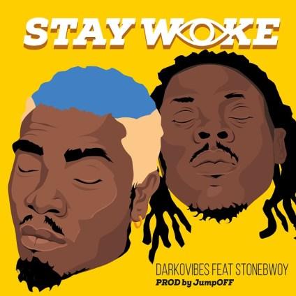 DownloadDarkovibes Ft. Stonebwoy Stay Woke Mp3 Download