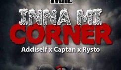Shatta Wale - Inna Mi Corner Ft. Addi Self X Captan X Rysto (We Still A Win Riddim)