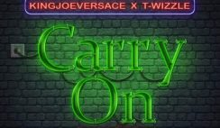 T Wizzle X KingJoeVersace - Carries On