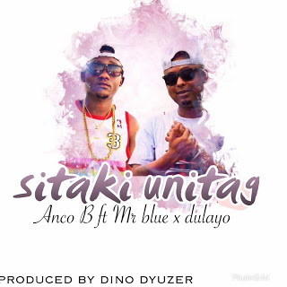 ANCO B Ft. MR BLUE X DULAYO - SITAKI UNITAG