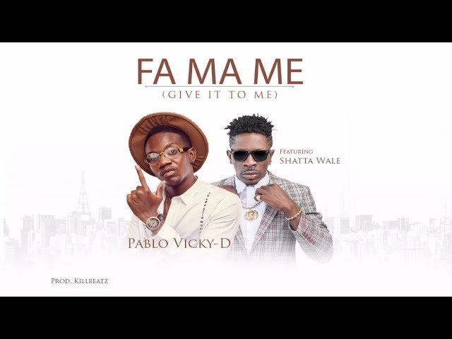 Pablo Vicky D – Fa Ma Me ft. Shatta Wale (Video Download)