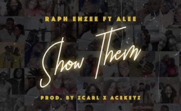 Raph Enzee ft Alee – Show Them