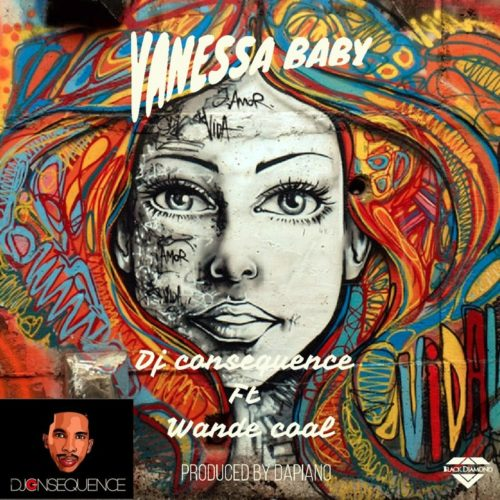 DJ Consequence – Vanessa Baby ft. Wande Coal