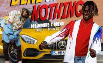 DreamboiHD – Benz Or Nothing ft Dremo