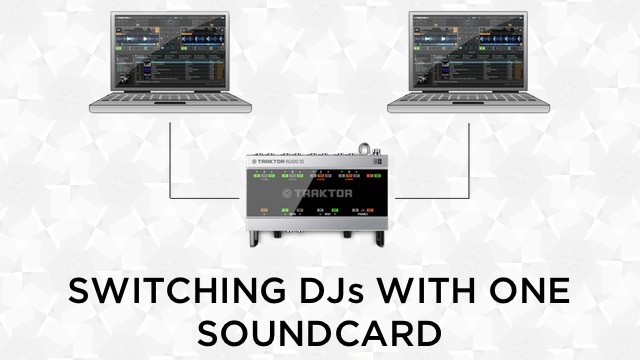 Traktor + Serato DJs: Switching DJs on 1 Soundcard Via DJ