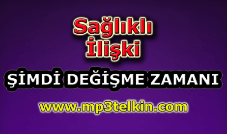 mp3telkin-youtube-saglikli-iliski